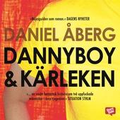 Dannyboy & kärleken