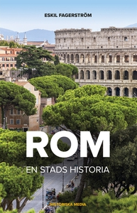 Rom. En stads historia (e-bok) av Eskil Fagerst