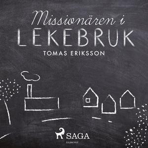 Missionären i Lekebruk (ljudbok) av Tomas Eriks