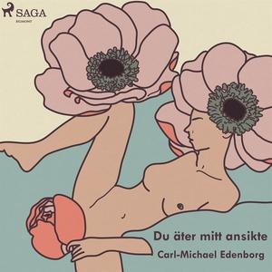 Du äter mitt ansikte (ljudbok) av Carl-Michael