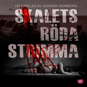 Skalets röda strimma (ljudbok) av Johanna Svanb