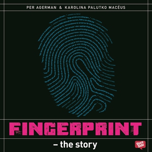 Fingerprint – The Story (ljudbok) av Per Agerma
