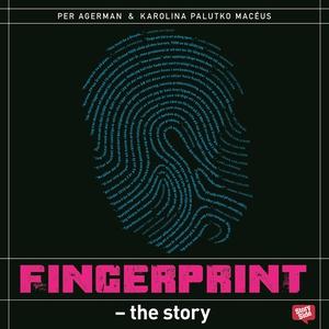 Fingerprint – The Story (ljudbok) av Per Agerma
