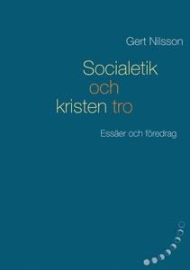 Socialetik och kristen tro: Essäer och föredrag