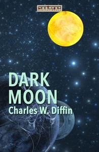 Dark Moon (e-bok) av Charles W. Diffin