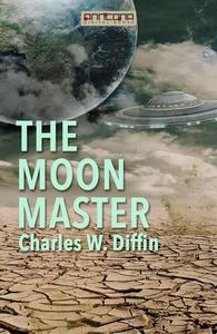 The Moon Master (e-bok) av Charles W. Diffin
