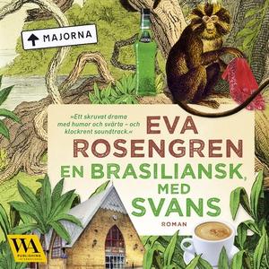 En brasiliansk med svans (ljudbok) av Eva Rosen