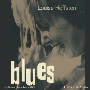 Blues (ljudbok) av Louise Hoffsten