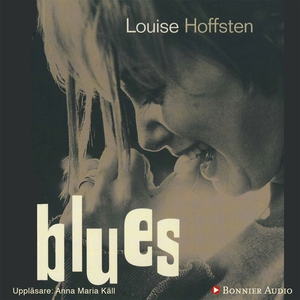 Blues (ljudbok) av Louise Hoffsten