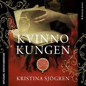 Kvinnokungen (ljudbok) av Kristina Sjögren