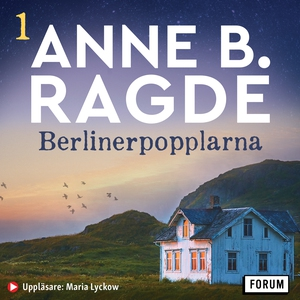 Berlinerpopplarna (ljudbok) av Anne B. Ragde
