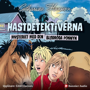 Hästdetektiverna. Mysteriet med den blodröda po