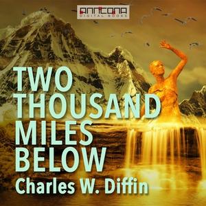 Two Thousand Miles Below (ljudbok) av Charles W