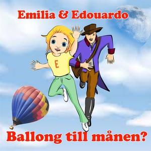 Emilia & Edouardo Ballong till månen (ljudbok)