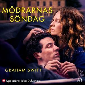 Mödrarnas söndag (ljudbok) av Graham Swift