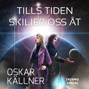 Tills tiden skiljer oss åt (ljudbok) av Oskar K