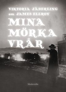 Om Mina mörka vrår av James Ellroy (e-bok) av V