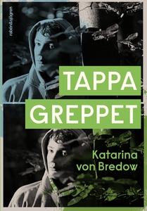 Tappa greppet (e-bok) av Katarina von Bredow