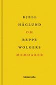 Om Memoarer av Beppe Wolgers