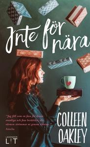 Inte för nära (e-bok) av Colleen Oakley