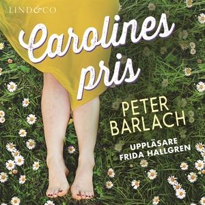 Carolines pris (ljudbok) av Peter Barlach