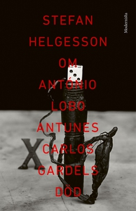 Om Carlos Gardels död av António Lobo Antunes (