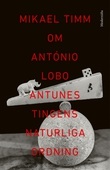 Om Tingens naturliga ordning av António Lobo Antunes