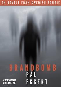 Brandbomb (e-bok) av Pål Eggert