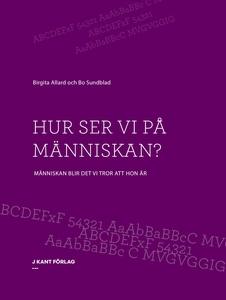 Hur vi ser på människan (e-bok) av Birgita Alla