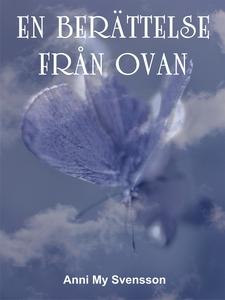 En berättelse från ovan (e-bok) av Anni My Sven
