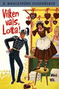 Lotta 21 - Vilken vals, Lotta! (e-bok) av Merri