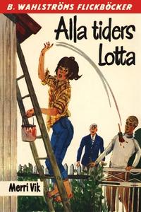 Lotta 24 - Alla tiders Lotta (e-bok) av Merri V