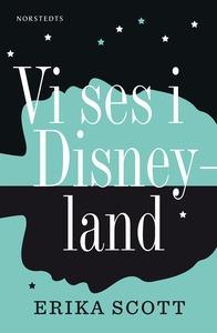 Vi ses i Disneyland (e-bok) av Erika Scott