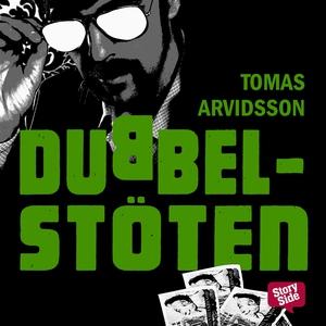 Dubbelstöten (ljudbok) av Tomas Arvidsson