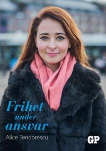 Frihet under ansvar (e-bok) av Alice Teodorescu