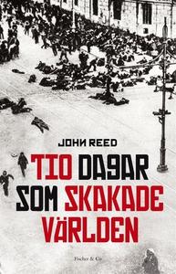 Tio dagar som skakade världen (e-bok) av John R