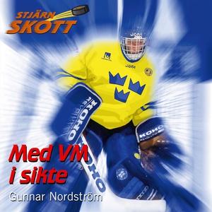 Med VM i sikte (ljudbok) av Gunnar Nordström