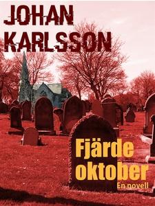 Fjärde oktober (e-bok) av Johan Karlsson