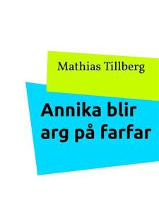 Annika blir arg på farfar (e-bok) av Mathias Ti