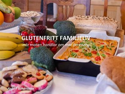 Glutenfritt familjeliv: När maten handlar om me
