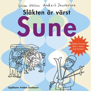 Släkten är värst, Sune (ljudbok) av Sören Olsso