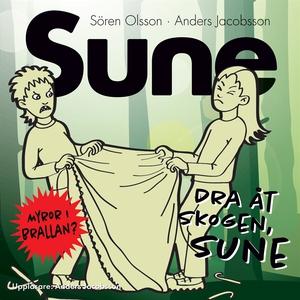Dra åt skogen, Sune! (ljudbok) av Sören Olsson,
