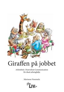 Giraffen på jobbet : Arbetsbok i Nonviolent Com