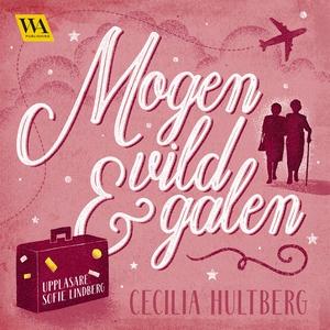 Mogen, vild och galen (ljudbok) av Cecilia Hult