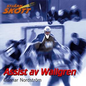 Assist av Wallgren (ljudbok) av Gunnar Nordströ