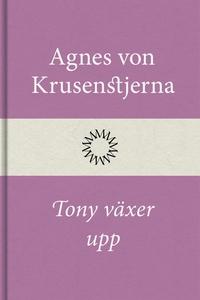 Tony växer upp (e-bok) av Agnes von Krusenstjer