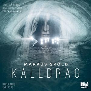 Kalldrag (ljudbok) av Markus Sköld