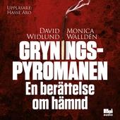 Gryningspyromanen : en berättelse om hämnd