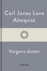 Vargens dotter (e-bok) av Carl Jonas Love Almqv