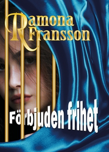 Förbjuden frihet (e-bok) av Ramona Fransson